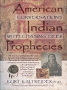 American Indian Prophecies (eBook): Conversations with Chasing Deer